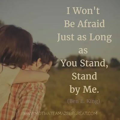"""Featured on our Most Inspirational Song Lines and Lyrics Ever checklist: Ben E. King """"Stand By Me"""" song lyrics."""