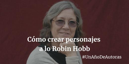 banner como escribir una novela de fantasia como crear personajes a lo robin hobb traspie el bufon