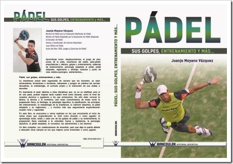 """""""Pádel. Sus Golpes, entrenamiento y más"""" nuevo libro a la vista. Una visión multidisciplinar sobre el juego. Autor: Juanjo Moyano Vázquez."""