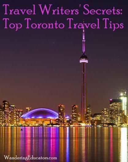 Travel Writers' Secrets: Top Toronto Travel Tips