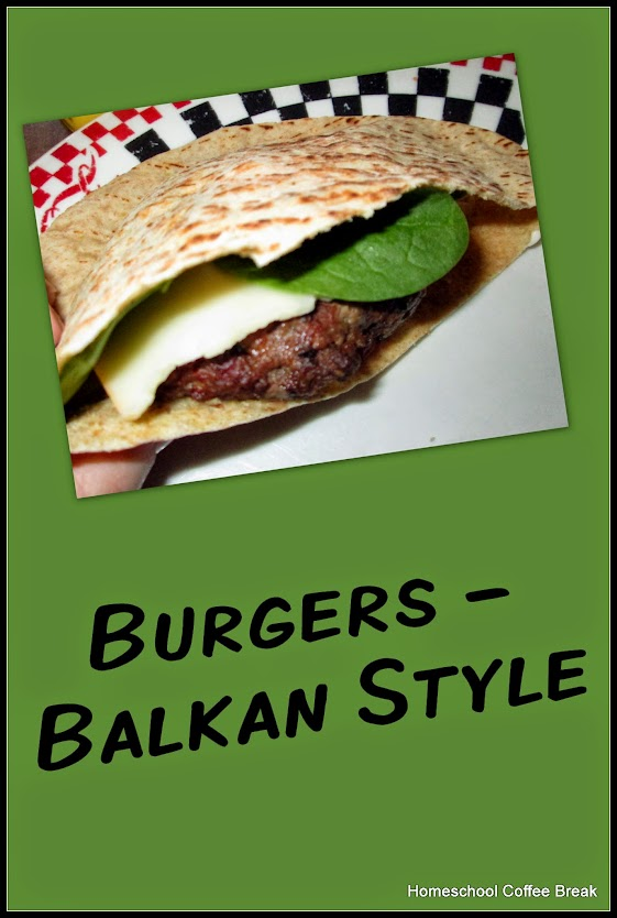 A Taste of Europe - Burgers Balkan Style! on Homeschool Coffee Break @ kympossibleblog.blogspot.com