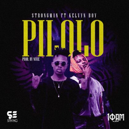 Download Song: Strongman – Pilolo feat Kelvyn Boy (Produced. by Nixie). Mp3.