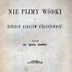 """ks. Ignacy Jasiński """"Nie pijmy wódki i żadnych napojów alkoholowych"""", Wydawnictwo SS. Loretanek, Warszawa 1930.jpg"""