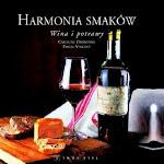 """Caroline Darbonne, Pascal Vincent """"Harmonia smaków – wina i potrawy"""", Twój Styl, Warszawa, 2008.jpg"""