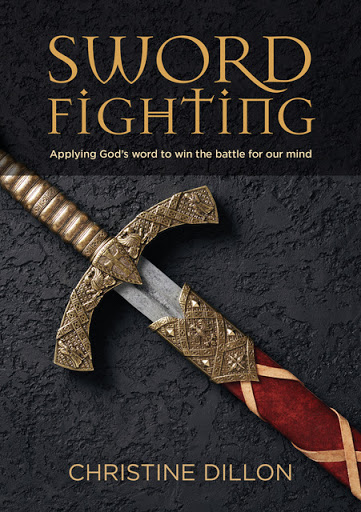 Sword Fighting: Applying God's Word to Win the Battle for Our Mind