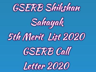 GSERB Shikshan Sahayak 5th Merit List 2020 | GSERB Call Letter 2020 | GSERB Shikshak Sahayak Merit List / Call Letter 2020 | GSERB Shikshan Sahayak Merit List & Call Letter 2020 @ gserb.orpgujarat.com