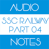 SSC Railway Audio Notes Part 4