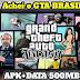 BAIXAR GTA BRASIL v3 Modificado para TODOS os ANDROID • até o 11.0 | Download Apk+Data