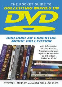 Pocket Guide to Collecting Movies on DVD By Steven H. Scheuer