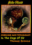 Medicine And Witchcraft In The Days Of Sir Thomas Browne