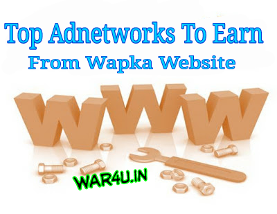 top adnetworks to earn from wapka website