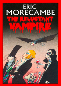 The Reluctant Vampire By Eric Morecambe