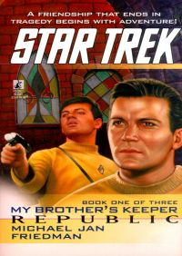 Tos #85 Republic: My Brother's Keeper Book One By Michael Jan Friedman
