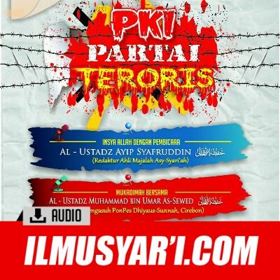 PKI Partai Teroris - Ustadz Muhammad Umar as Sewed dan Ustadz Ayip Syafruddin