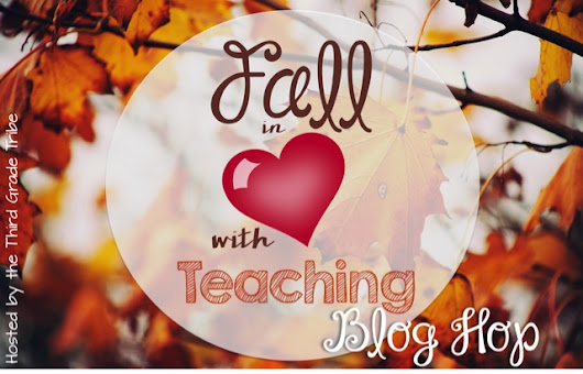 Fall in Love With Teaching Blog Hop {2015