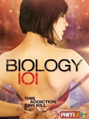 Phim Đam Mê Trụy Lạc - Biology 101 (2011)