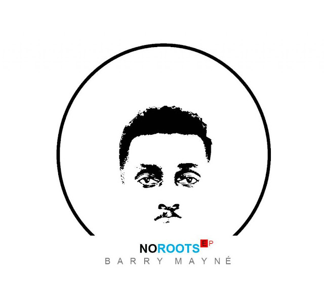 JTE Gist : BARRY MAYNE SET TO DROP AN EP TITLED 'NO ROOTS'