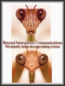 Beyond Interspecies Communications - Perceptually driven decision making systems Cover