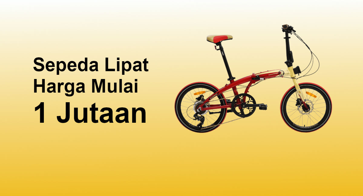 Rekomendasi Sepeda Lipat Murah Mulai dari 1 Juta Sampai 3 Jutaan