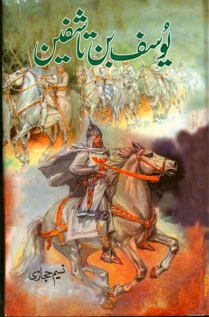 Yousuf Bin Tashfin  is a very well written complex script novel which depicts normal emotions and behaviour of human like love hate greed power and fear, writen by Naseem Hijazi , Naseem Hijazi is a very famous and popular specialy among female readers