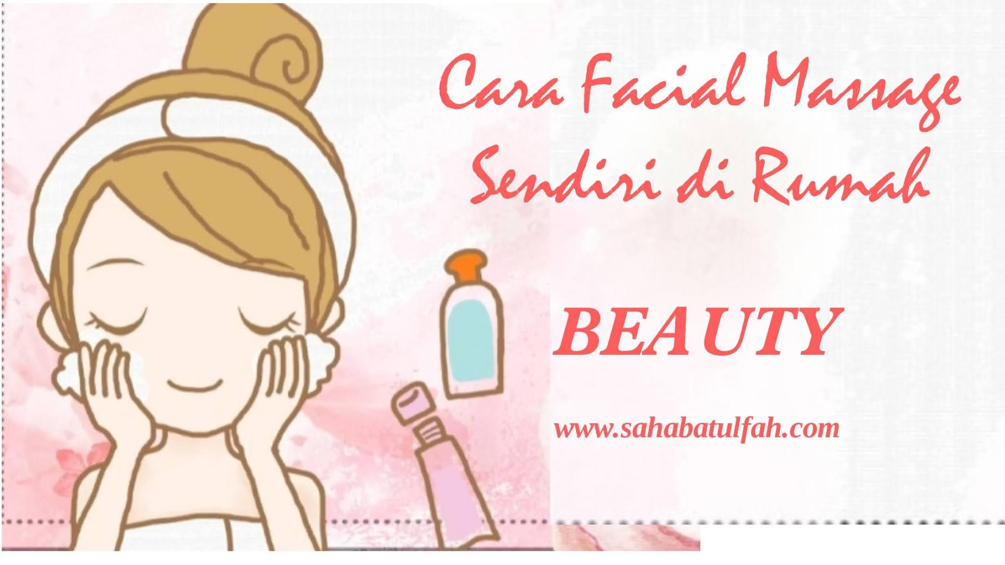 https://www.sahabatulfah.com/2020/08/cara-facial-massage-sendiri-di-rumah.html