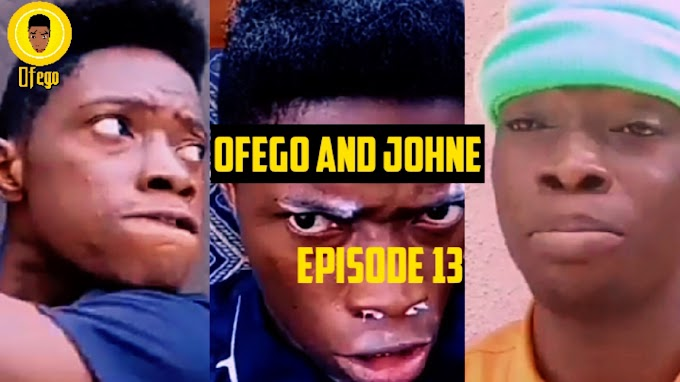 Ofego Comedy Episode Thirteen, Ofego And Johne