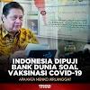 Indonesia Dipuji Bank Dunia Soal Vaksinasi  Covid -19