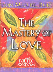 Cover of Don Miguel Ruiz's Book The Mastery Of Love