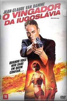 Baixar Filme O Vingador da Iugoslávia (2018) Dublado Torrent Grátis