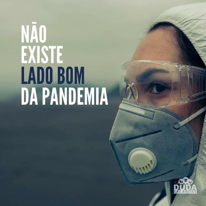 Não existe lado bom da pandemia