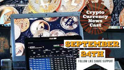 Crypto News Cast September 24th 2021 ?
