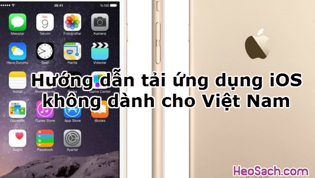 Hình 1 - Hướng dẫn tải ứng dụng iOS không dành cho Việt Nam