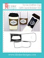 To Go Coffee Cup Gift Card Holder Die