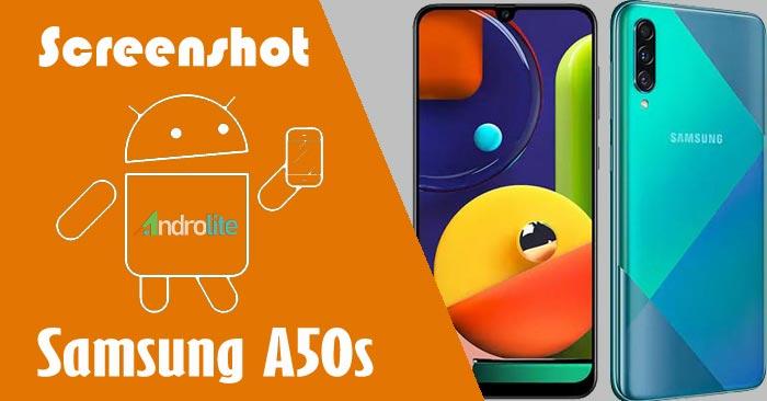 Cara Screenshot Samsung Galaxy A50s