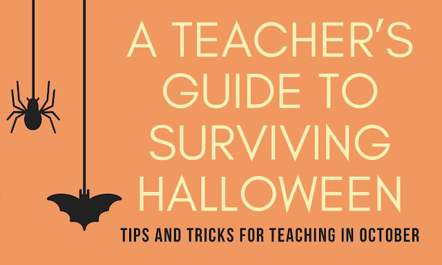 Pinnable image for  A Teacher's Guide to Surviving Halloween: Tips and Tricks for Teaching in October