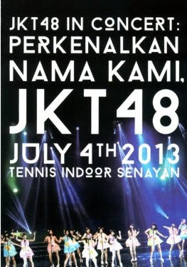"[TV-Variety] JKT48 IN CONCERT ""PERKENALKAN NAMA KAMI, JKT48"" JULY 4TH 2013 TENNIS INDOOR SENAYAN CON…"