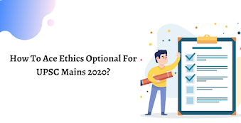 How To Ace Ethics Paper in UPSC Mains 2020?