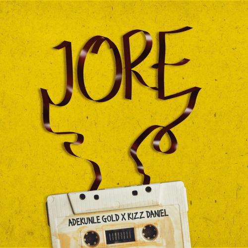 MP3: Adekunle Gold ft. Kizz Daniel – Jore