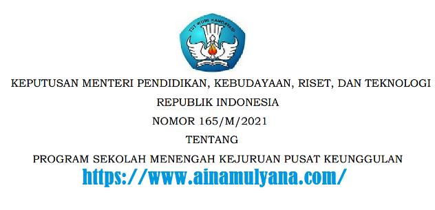 Kepmendikbudristek Nomor 165/M/2021 Tentang Program SMK Pusat Keunggulan