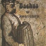 """Grzegorz Godlewski """"Bachus w kontuszu"""", Ciechanowskie Towarzystwo Naukowe, Ciechanów 1989.JPG"""