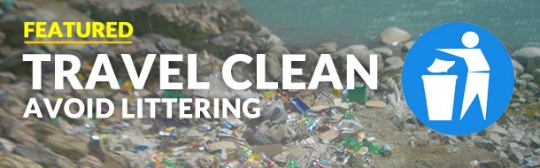 Travel Clean - Avoid littering and be a responsible traveller