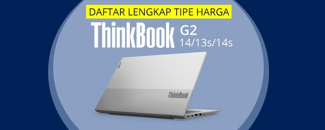 Daftar Lengkap SKU Tipe Harga Lenovo ThinkBook Gen 2 Intel & AMD