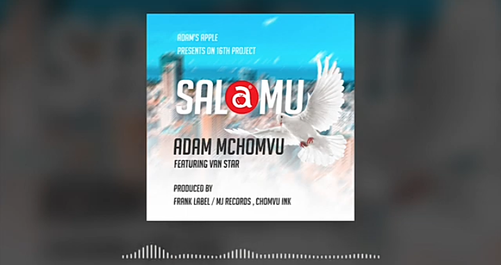 Adam Mchomvu ft Van Star - Salamu