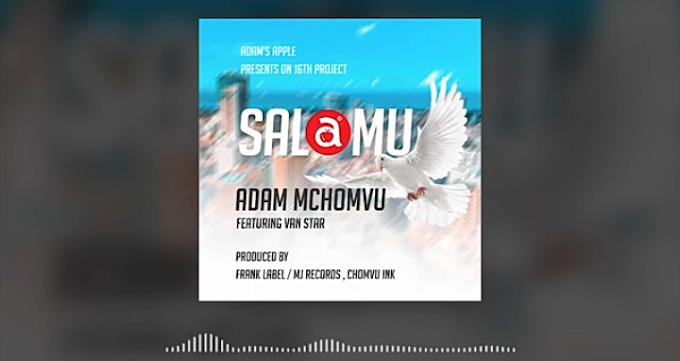 Audio: Adam Mchomvu ft Van Star - Salamu || Download Mp3