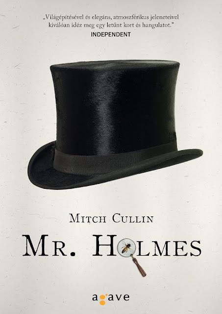 Mitch Cullin: Mr. Holmes (Agave Könyvek, 2016)