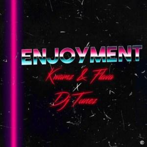 Download Song: Kwamz And Flava – Enjoyment feat. DJ Tunez. Mp3