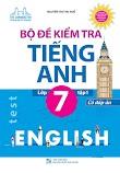 [ File word ] Bộ đề kiểm tra tiếng Anh 7 Tập 1 - Thu Huế (có đáp án chi tiết + Audio)