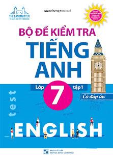 Bộ đề kiểm tra tiếng Anh 7 Tập 1 - Thu Huế DOC