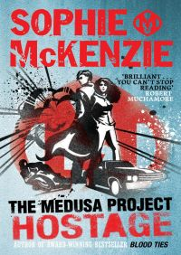 The Medusa Project: The Hostage By Sophie McKenzie