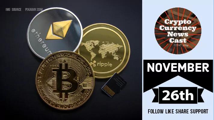 Crypto News Cast For November 26th 2020 ?